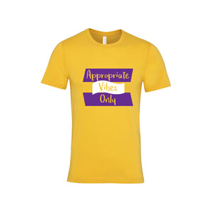"Unisex ""Appropriate Vibes Only"" - T-Shirt"