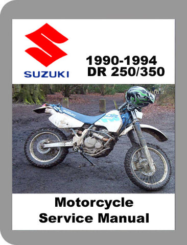 1990 to 1994 Suzuki DR 250 / 350 Full Service Manual