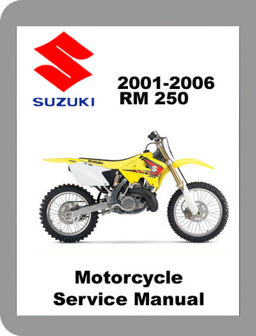 2001 to 2006 Suzuki RM 250 Full Service Manual