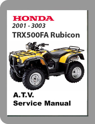 2001 to 2003 Honda TRX500 Full Service Manual