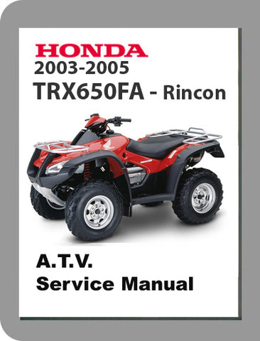 2003 to 2005 Honda TRX650FA Full Service Manual