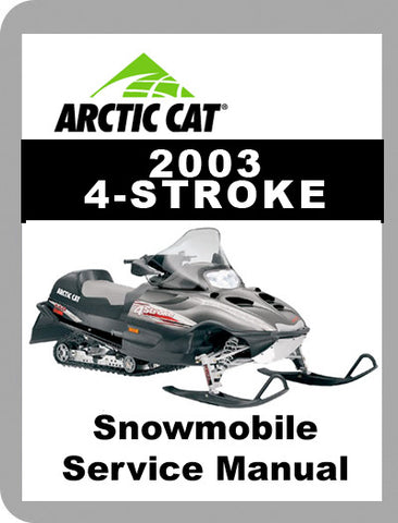 2003 Arctic Cat 2003 - 4 Stroke Full Service Manual