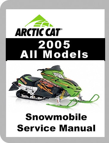 2005 Arctic Cat ALL 2005 Full Service Manual