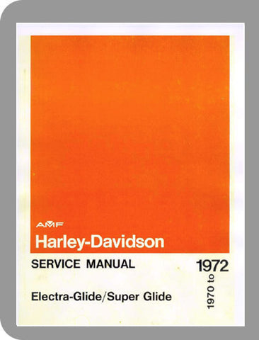1970 to 1972 Harley-Davidson Electra-Glide Full Service Manual