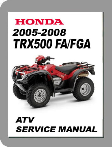 2005 to 2008 Honda TRX500 Full Service Manual