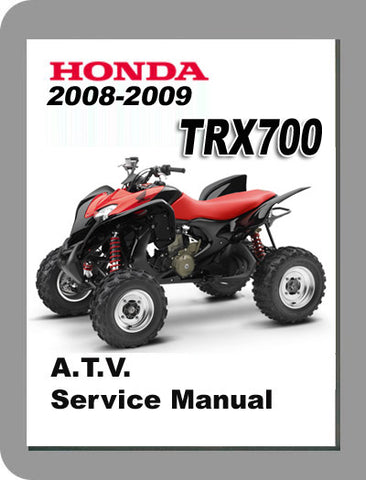 2008 to 2009 Honda TRX700 Full Service Manual