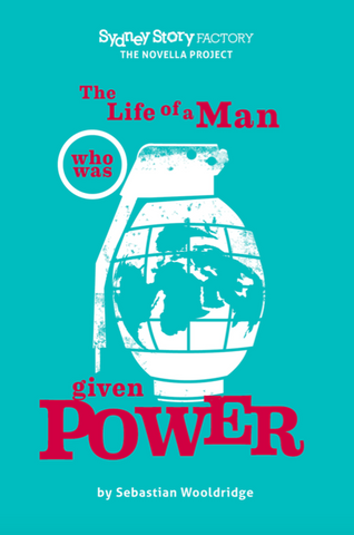 The Life of a Man Who Was Given Power -     by Sebastian Wooldridge