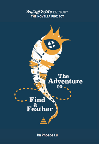 The Adventure to Find a Feather - by Phoebe Lu