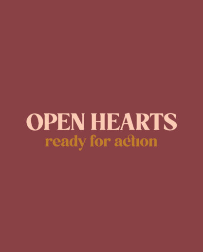 OPEN HEARTS READY FOR ACTION