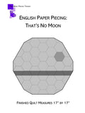 English Paper Piecing: That's No Moon Pattern Only