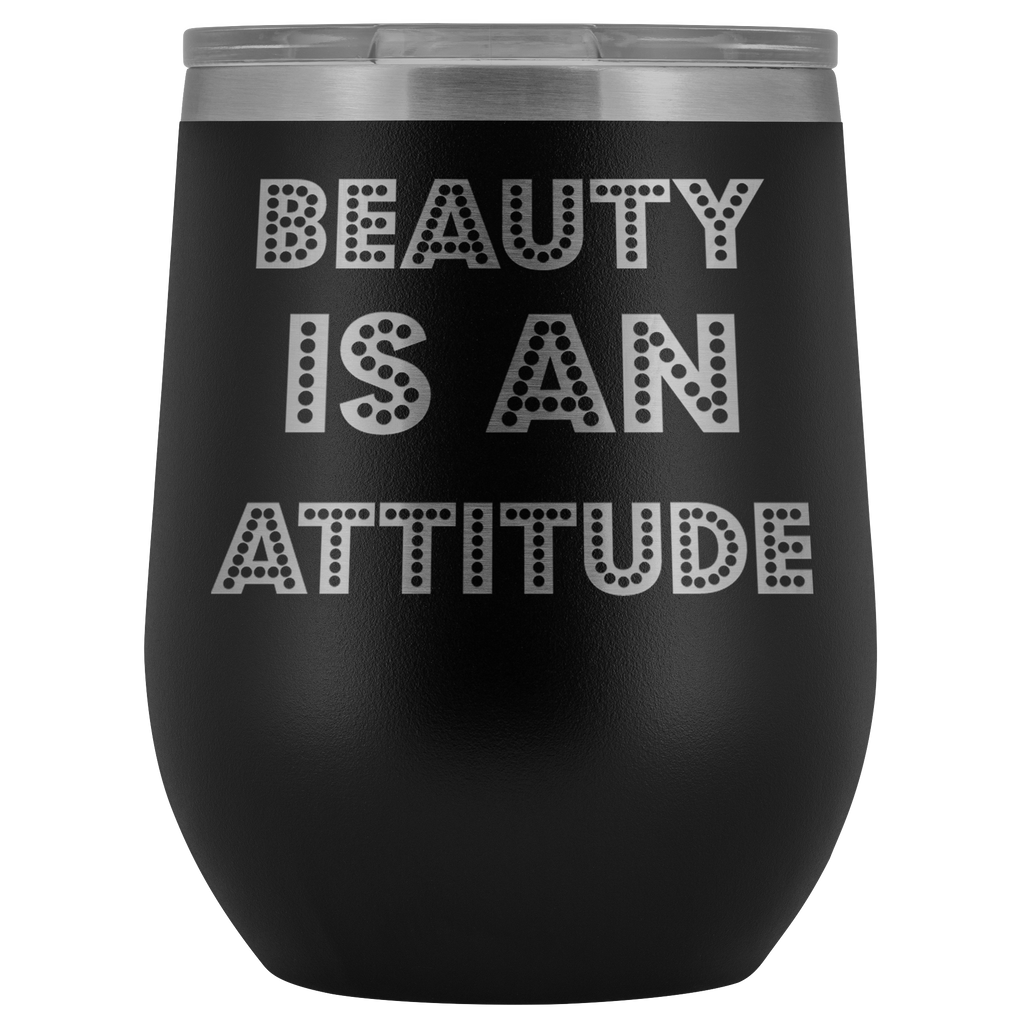BEAUTY IS AN ATTITUDE | Wine Tumbler