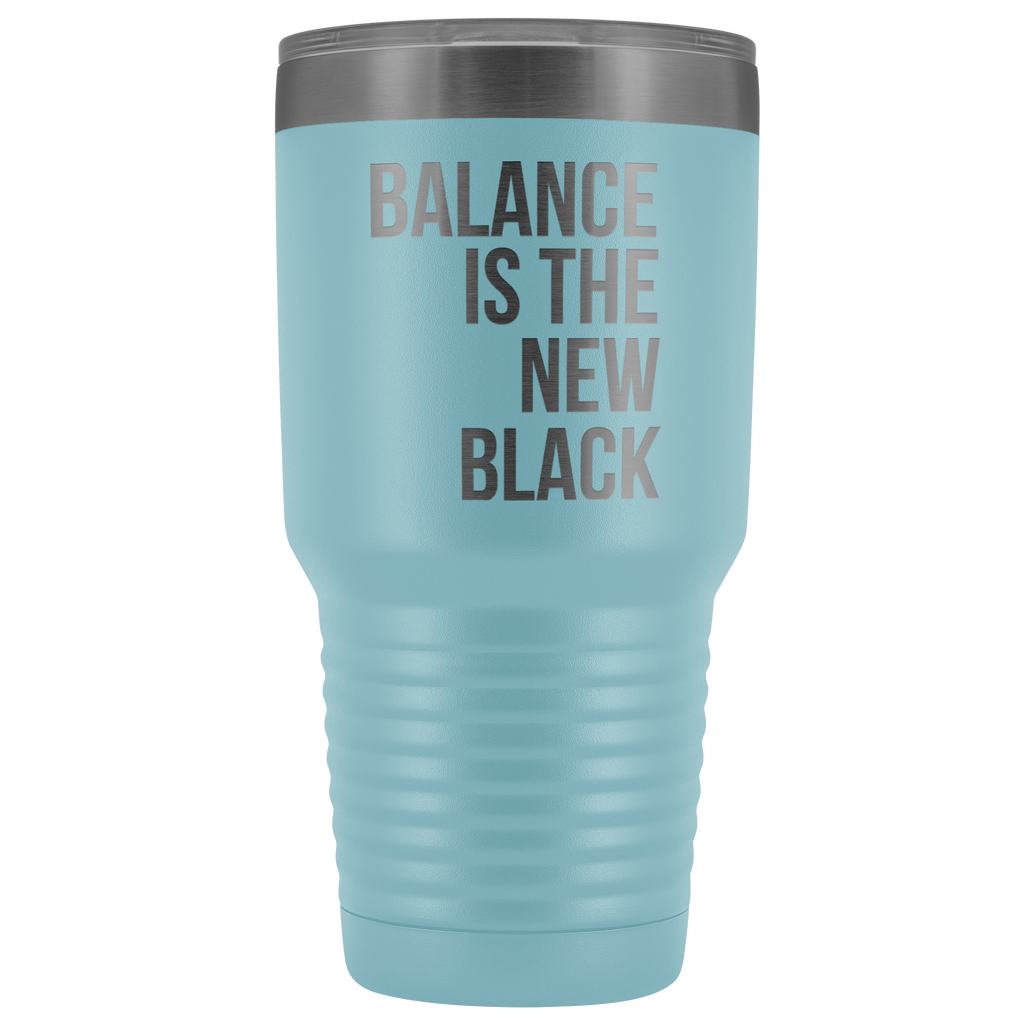 BALANCE IS THE NEW BLACK | Tumbler 30 oz