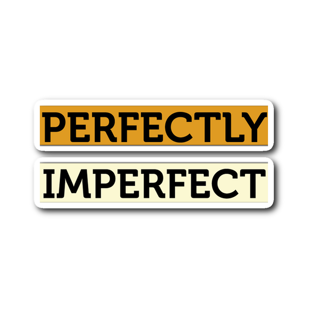 PERFECTLY IMPERFECT | Sticker