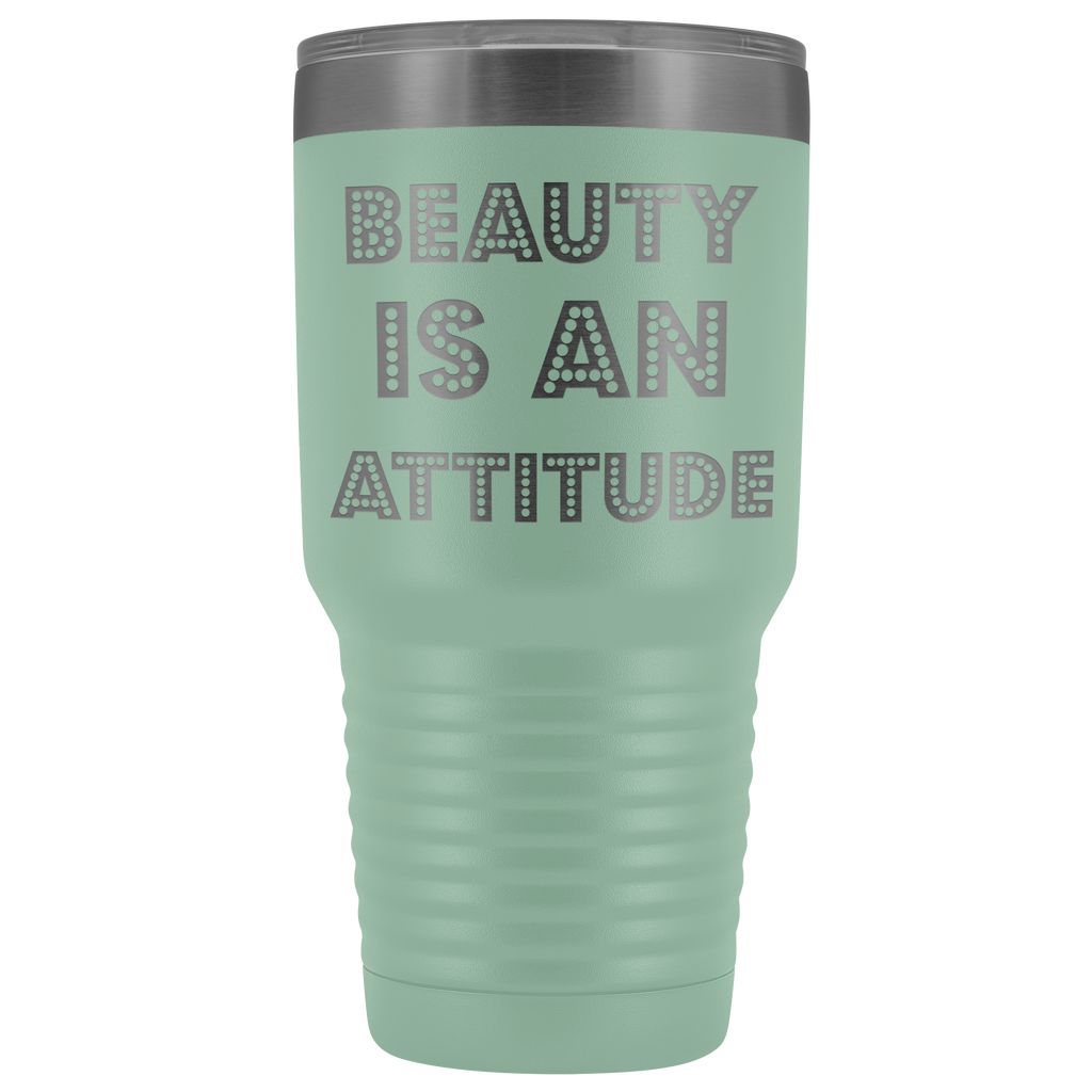 BEAUTY IS AN ATTITUDE | Tumbler 30 oz