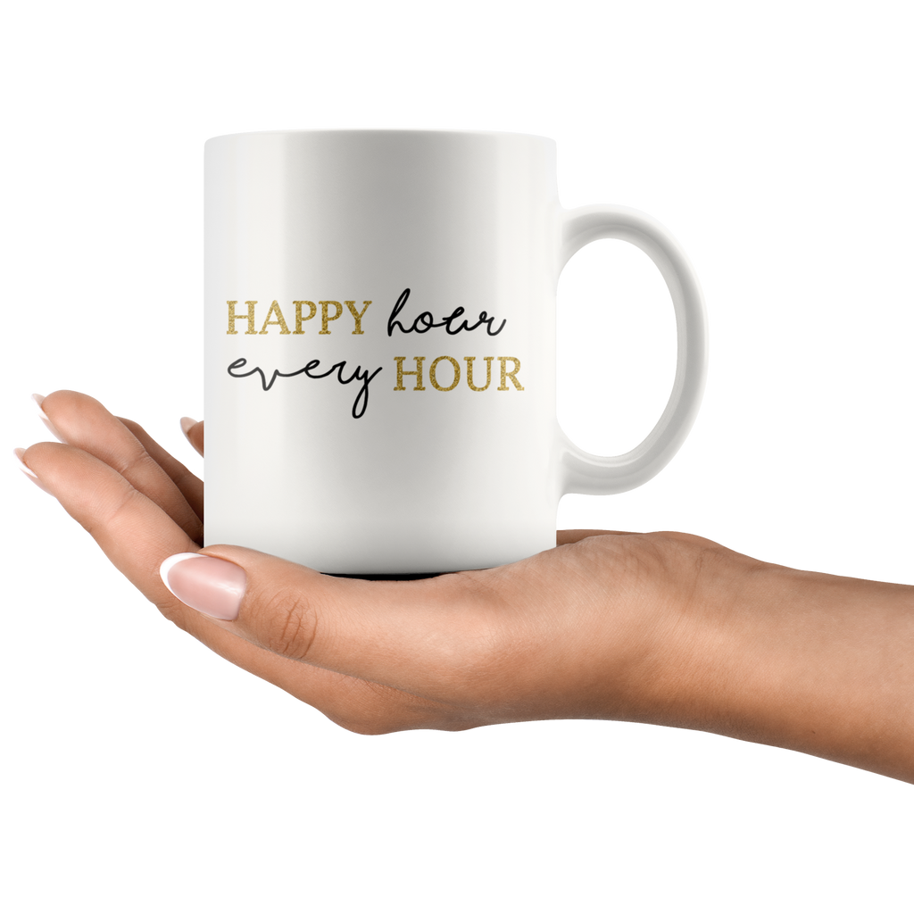 HAPPY HOUR EVERY HOUR | White Coffee Mug