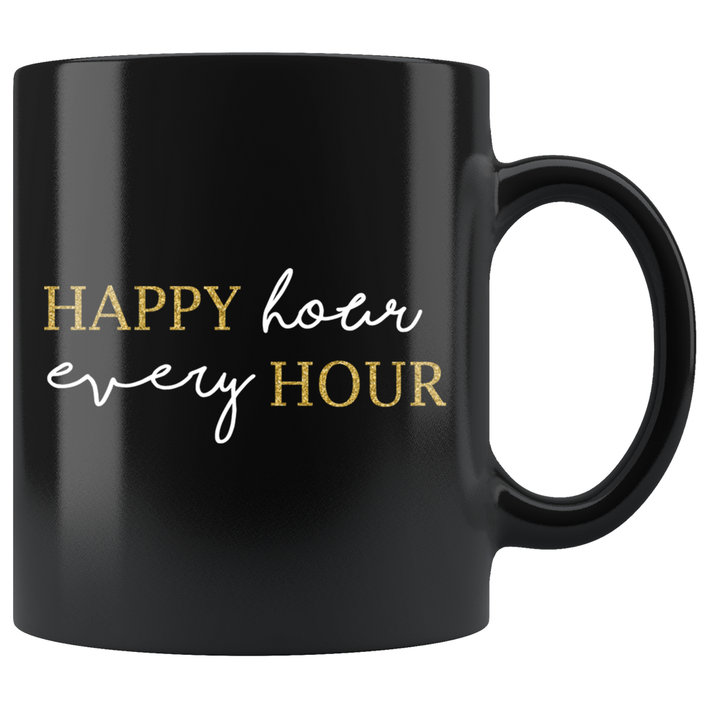 HAPPY HOUR EVERY HOUR | Black Coffee Mug