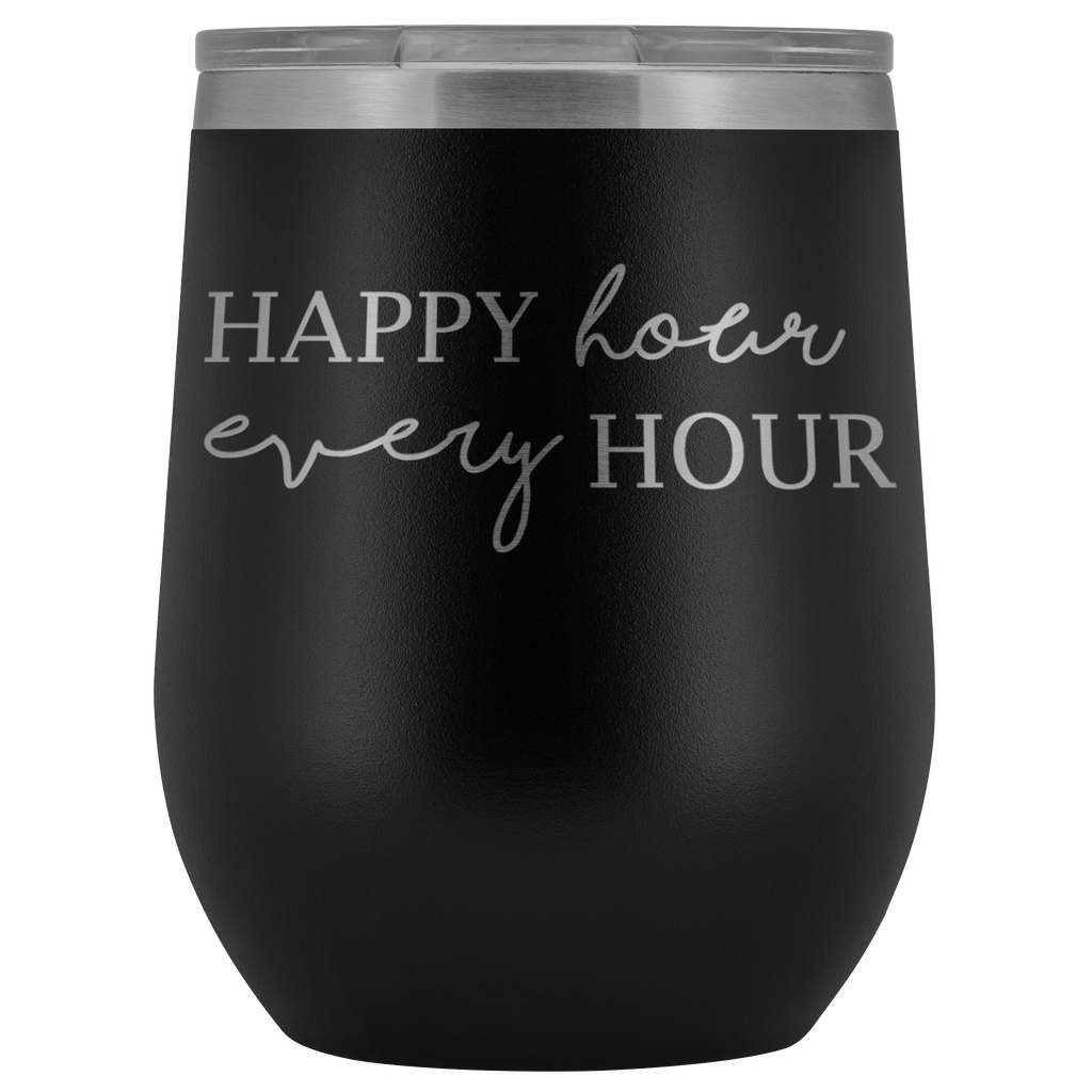 HAPPY HOUR EVERY HOUR | Wine Tumbler