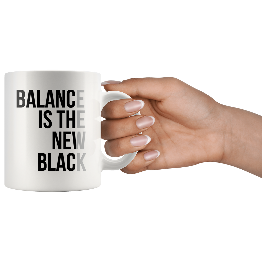 BALANCE IS THE NEW BLACK | White Coffee Mug