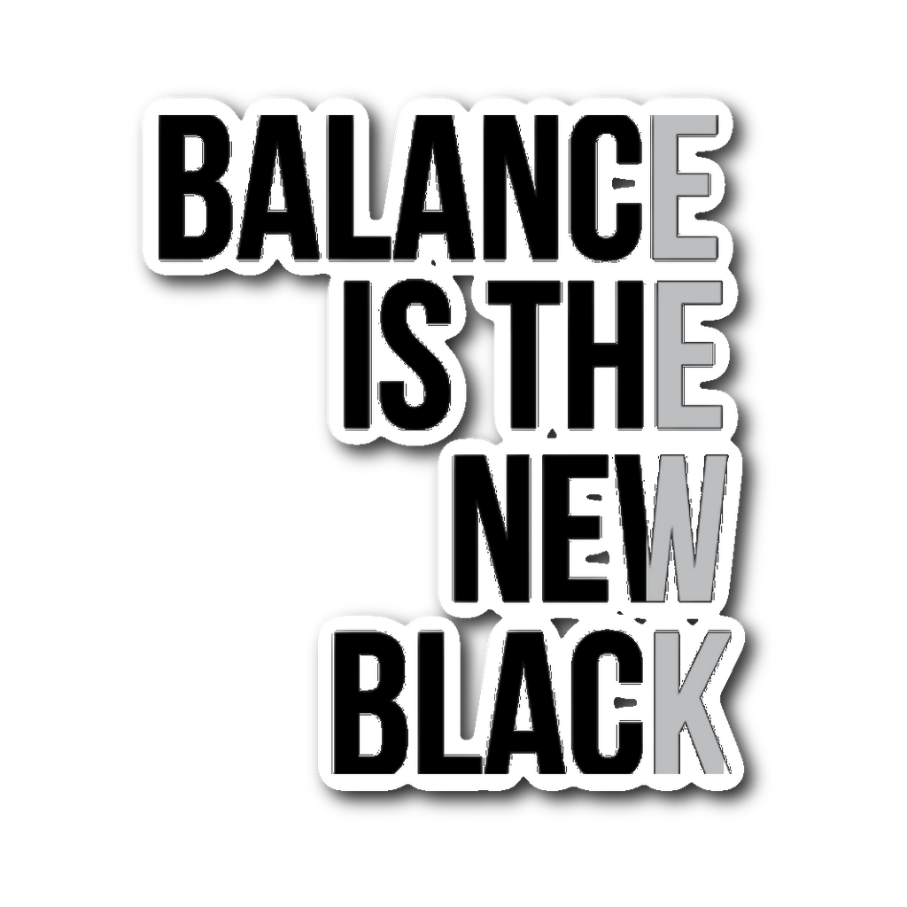 BALANCE IS THE NEW BLACK | Sticker