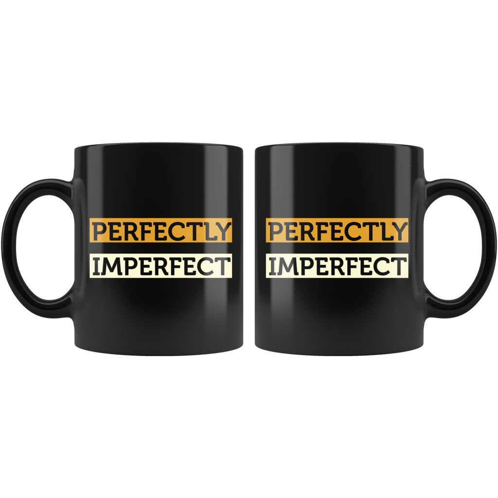 PERFECTLY IMPERFECTLY | Black Coffee Mug
