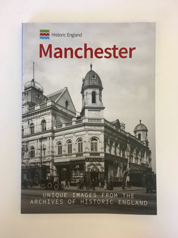 Manchester; Unique Images From The Archives Of Historic England