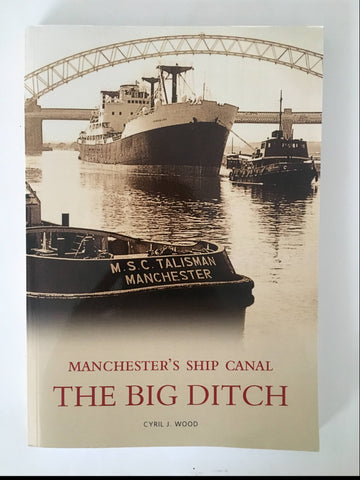 Manchester's Ship Canal, The Big Ditch