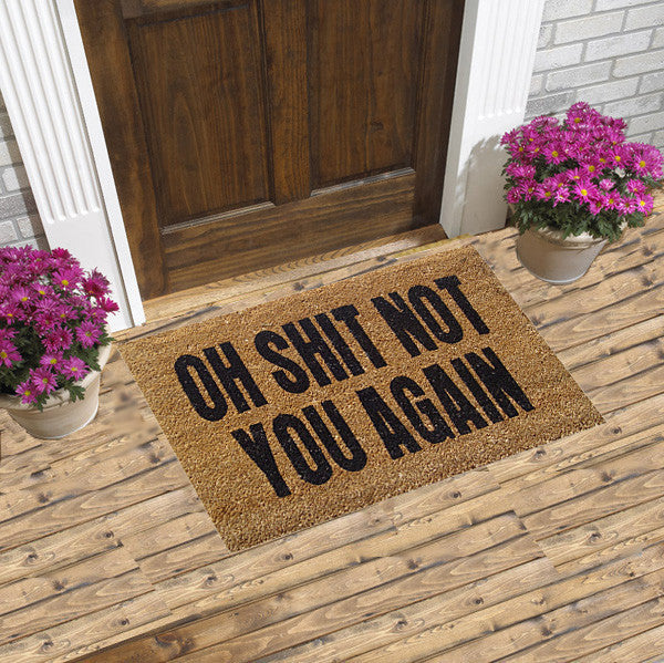 OH SHIT NOT YOU AGAIN - COIR DOOR MATS