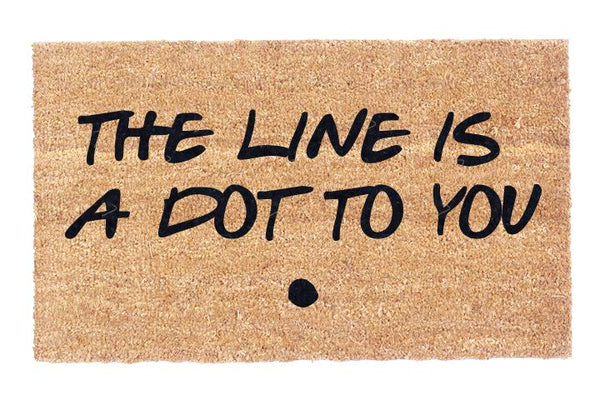 The Line Is A Dot To You.