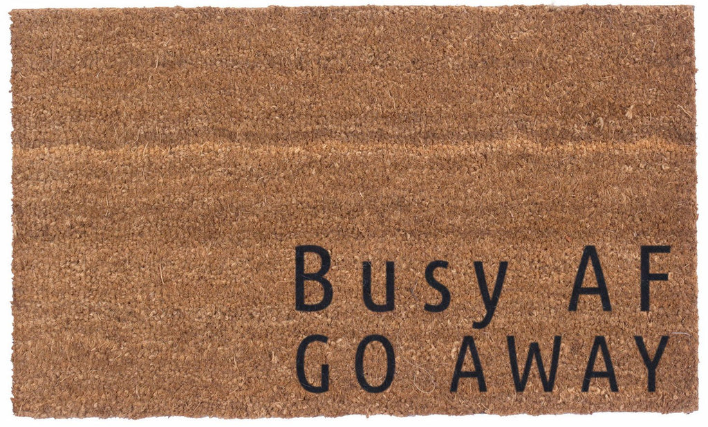 BUSY AF, GO AWAY - Vinyl Backed Coco Mats