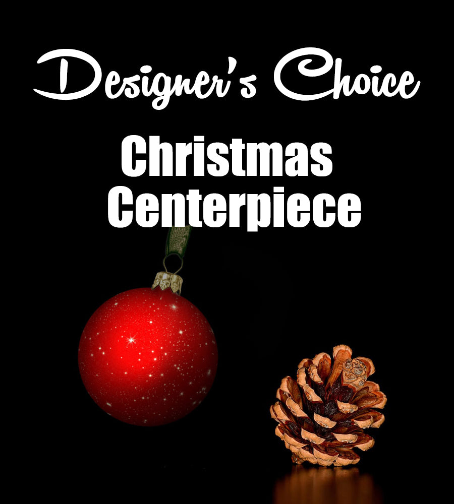 Christmas - Designer's Choice Centerpiece