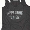 Appearing Tonight Tank