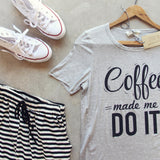 Coffee Made Me Tee: Alternate View #2