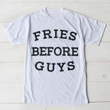 Fries Before Guys Tee: Alternate View #1