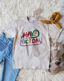 Have A Nice Day Tee: Alternate View #1