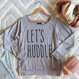 Let's Huddle Cozy Sweatshirt: Alternate View #1
