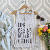 Life Begins After Coffee Tank: Alternate View #1