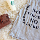 """No Coffee No Talkie"" Tank: Alternate View #2"