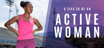 6 Tips to be an Active Woman by CYSM