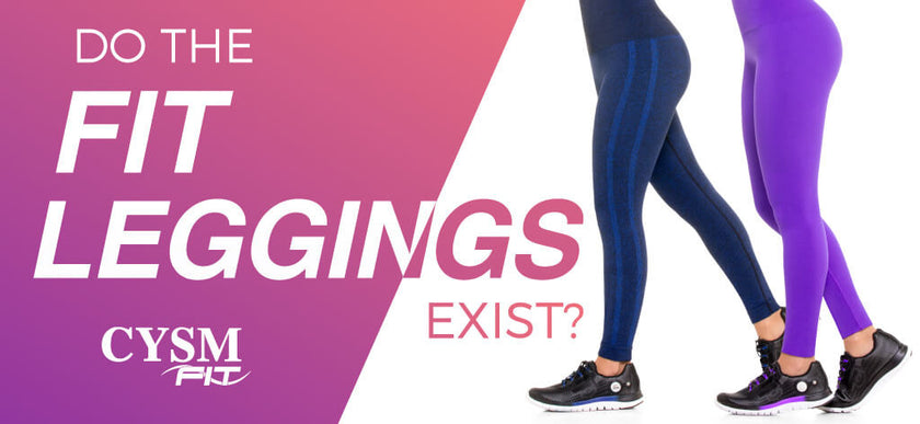 Do the fit leggings exist? - benefits of wearing fit leggings by CYSM