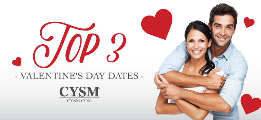 The top 3 Valentine's Day dates by CYSM