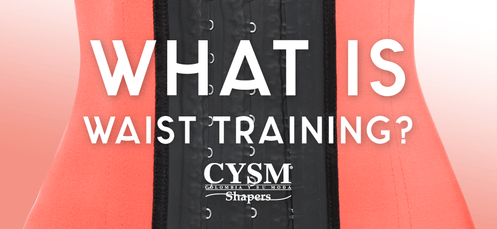 what is waist training cysm