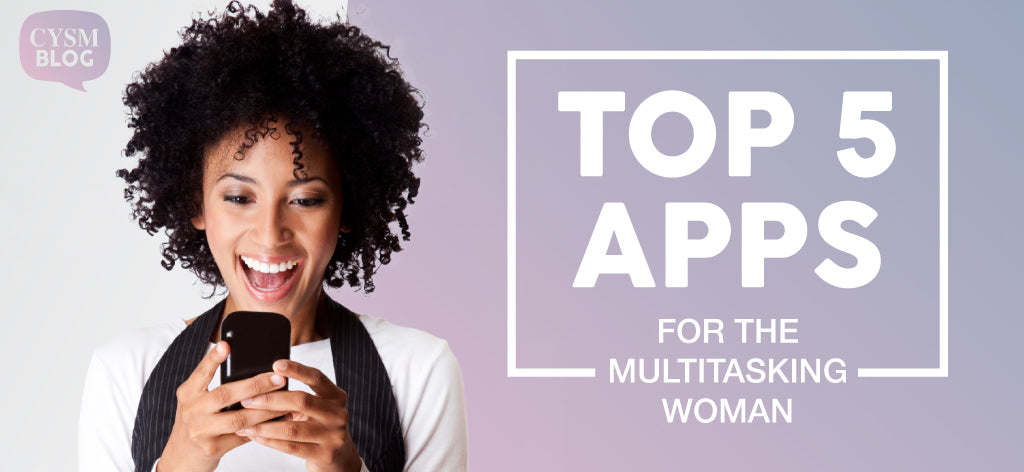 5 apps multitasking woman cysm