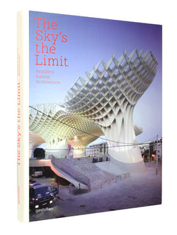 The Sky's the Limit – Applying Radical Architecture