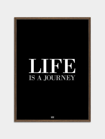 Life Is A Journey - B/W