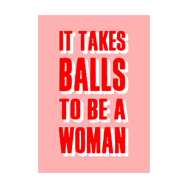 'It Takes Balls To Be A Woman' Print-Of Life & Lemons®