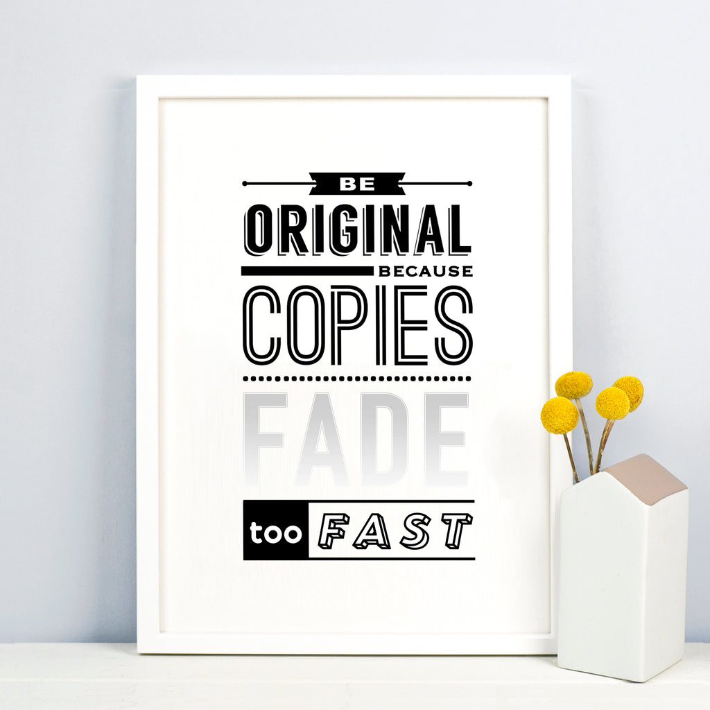 'Be Original' Print-A4 Print-Of Life & Lemons®