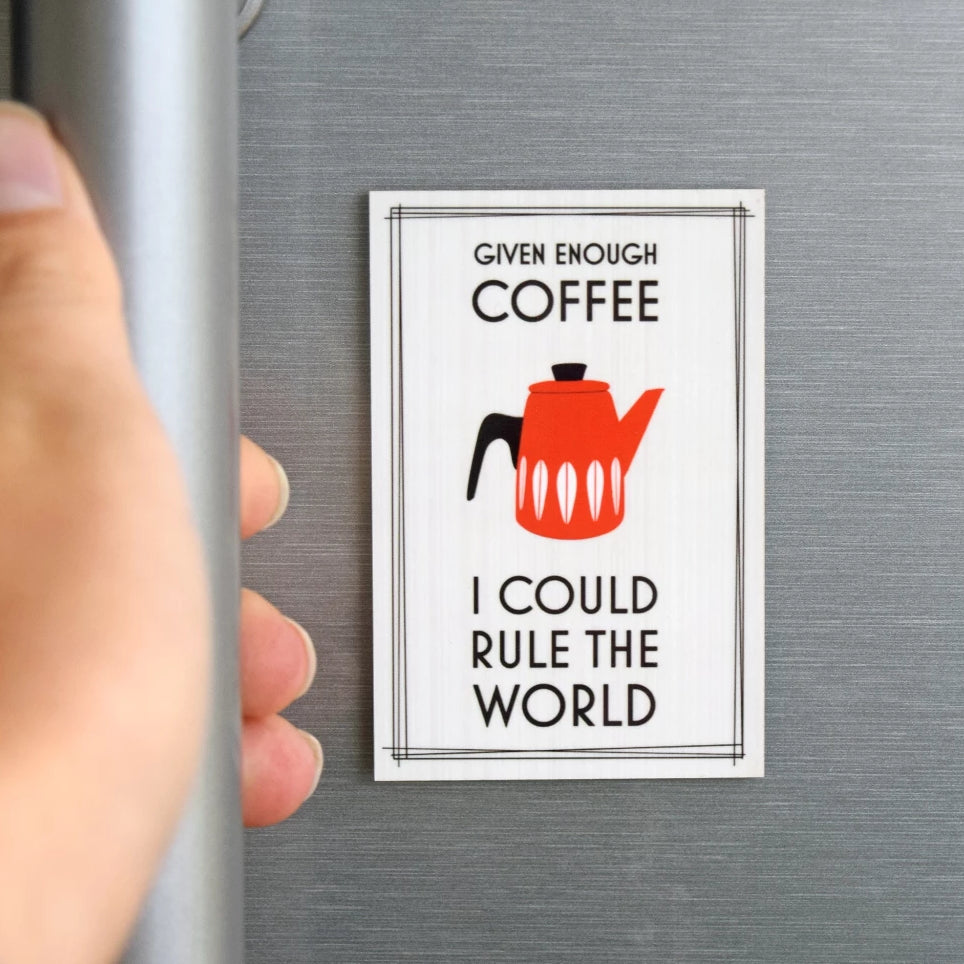 'Given Enough Coffee' Fridge Magnet-Of Life & Lemons®