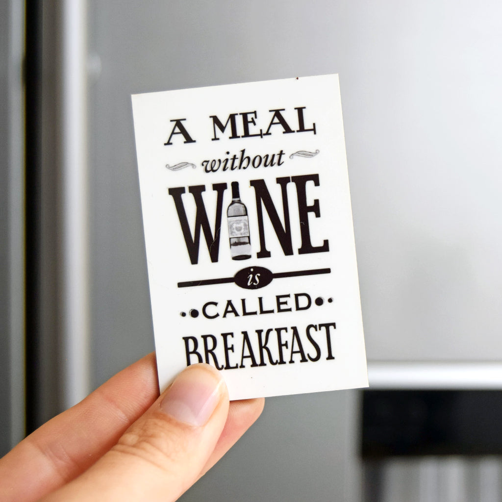 'A Meal Without Wine' Fridge Magnet-Of Life & Lemons®