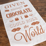 'Given Enough Chocolate' Tea Towel