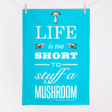 'Life is too short..' Tea Towel - Blue